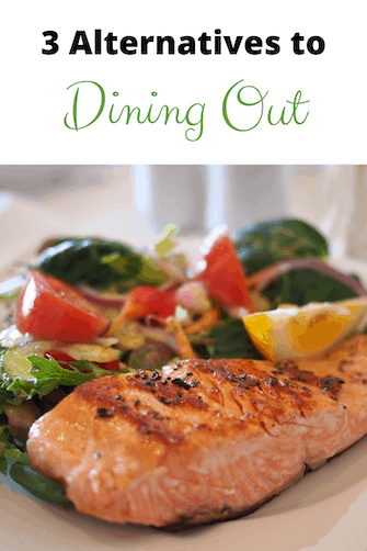 3 Alternatives to Dining Out fish