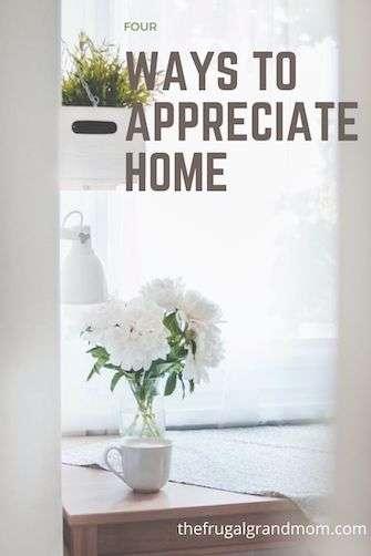 4 Ways  To Appreciate Home