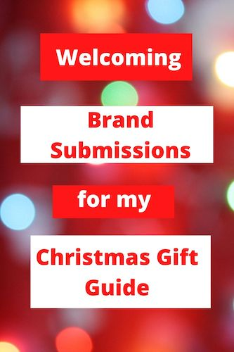 Welcoming Brand Submissions for my Christmas Gift Guide